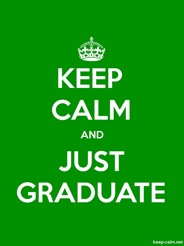 KEEP CALM AND JUST GRADUATE - white/green - Default (600x800)