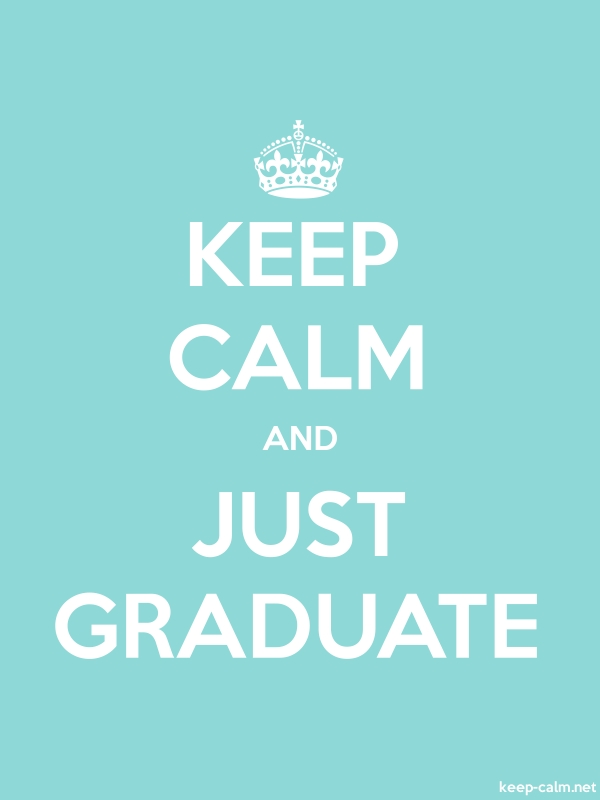 KEEP CALM AND JUST GRADUATE - white/lightblue - Default (600x800)