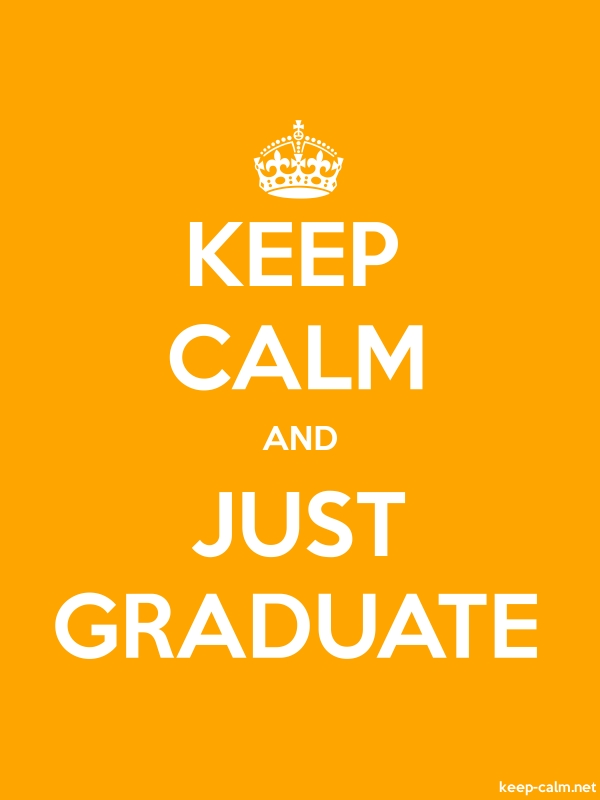 KEEP CALM AND JUST GRADUATE - white/orange - Default (600x800)