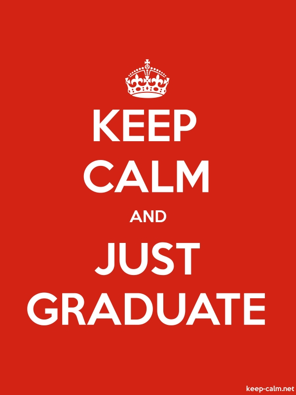 KEEP CALM AND JUST GRADUATE - white/red - Default (600x800)