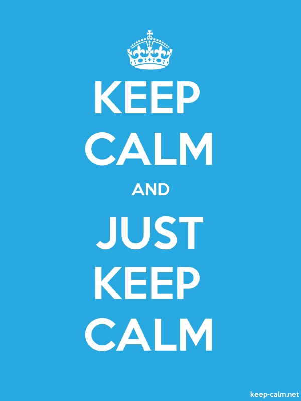 KEEP CALM AND JUST KEEP CALM - white/blue - Default (600x800)