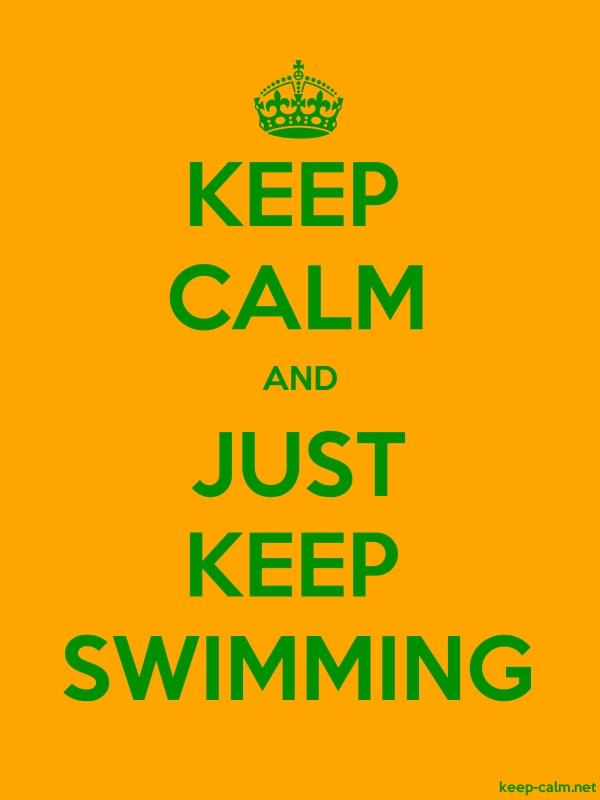 KEEP CALM AND JUST KEEP SWIMMING - green/orange - Default (600x800)
