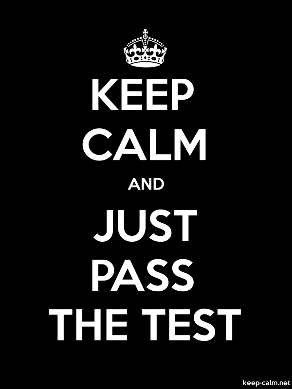 KEEP CALM AND JUST PASS THE TEST - white/black - Default (600x800)