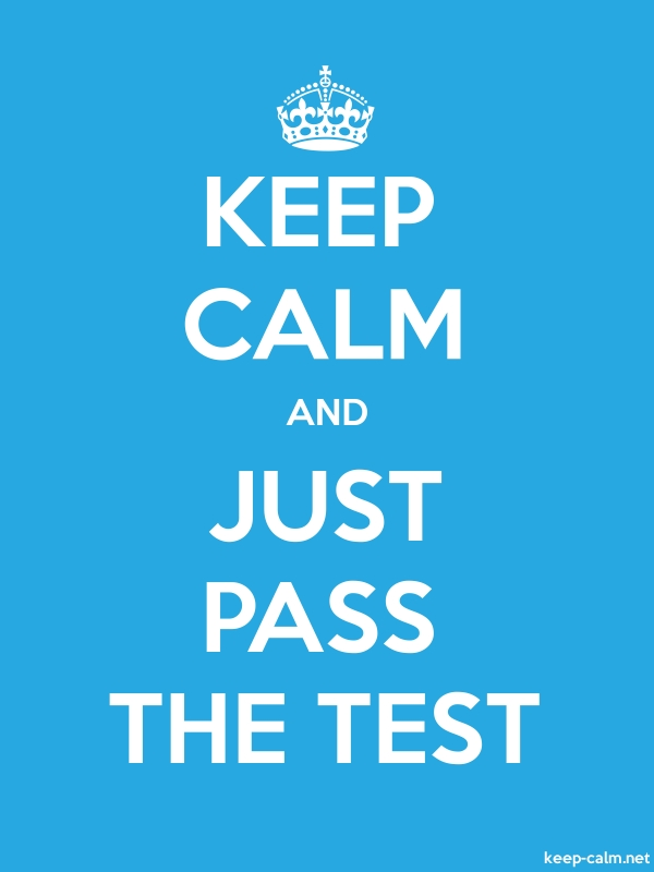 KEEP CALM AND JUST PASS THE TEST - white/blue - Default (600x800)