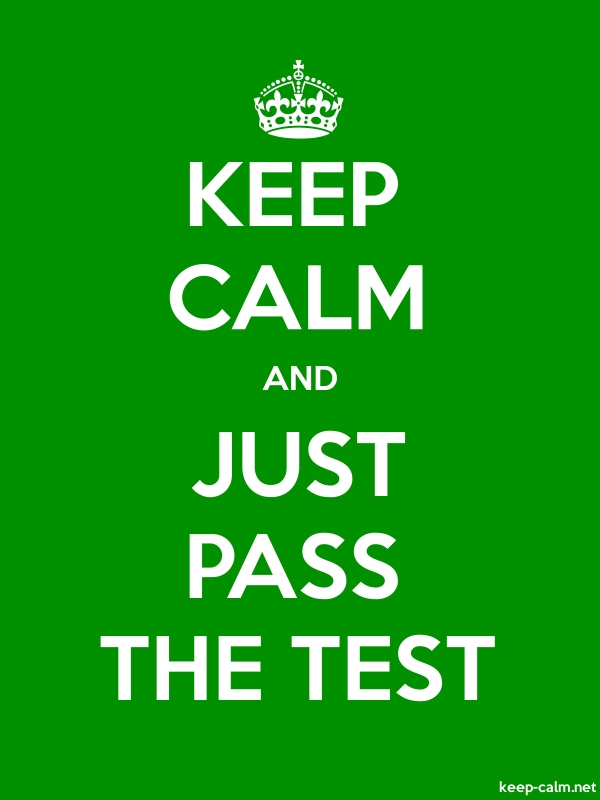 KEEP CALM AND JUST PASS THE TEST - white/green - Default (600x800)