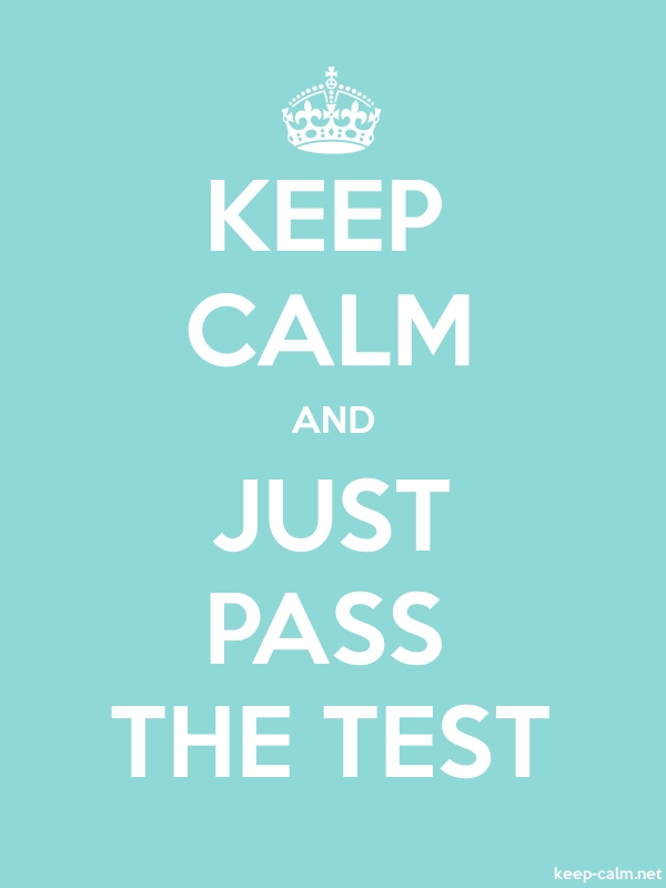 KEEP CALM AND JUST PASS THE TEST - white/lightblue - Default (600x800)