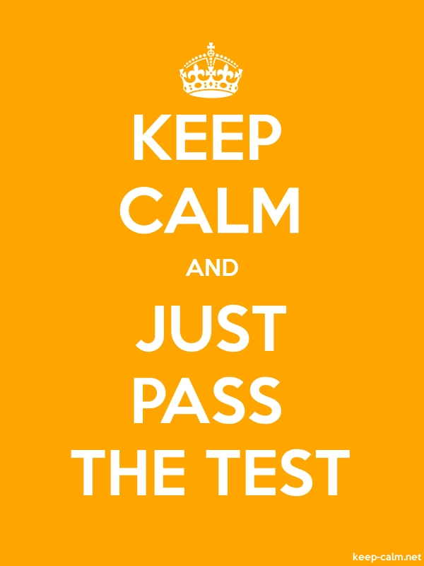 KEEP CALM AND JUST PASS THE TEST - white/orange - Default (600x800)