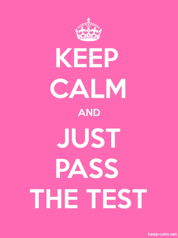 KEEP CALM AND JUST PASS THE TEST - white/pink - Default (600x800)
