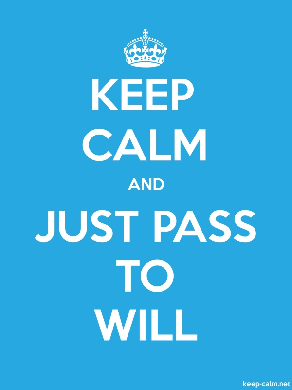 KEEP CALM AND JUST PASS TO WILL - white/blue - Default (600x800)