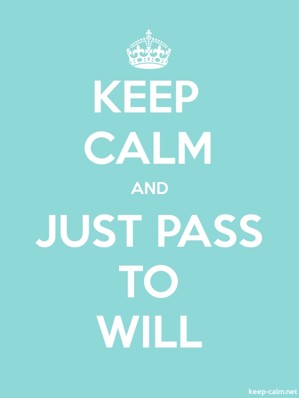 KEEP CALM AND JUST PASS TO WILL - white/lightblue - Default (600x800)