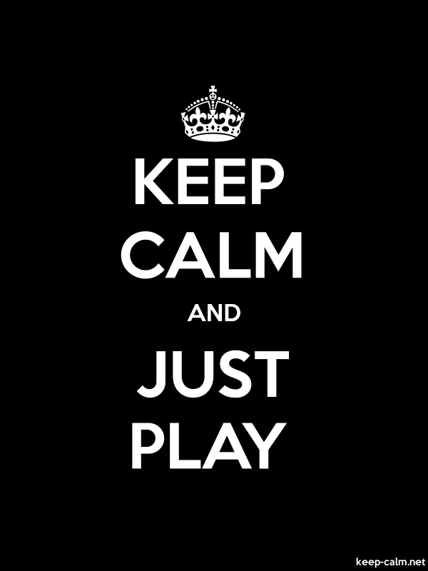 KEEP CALM AND JUST PLAY - white/black - Default (600x800)