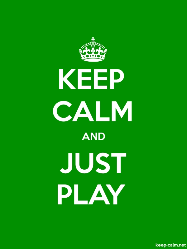 KEEP CALM AND JUST PLAY - white/green - Default (600x800)
