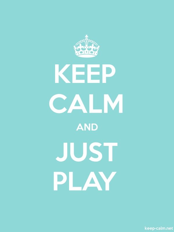 KEEP CALM AND JUST PLAY - white/lightblue - Default (600x800)