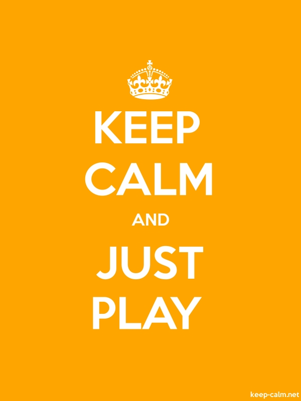 KEEP CALM AND JUST PLAY - white/orange - Default (600x800)