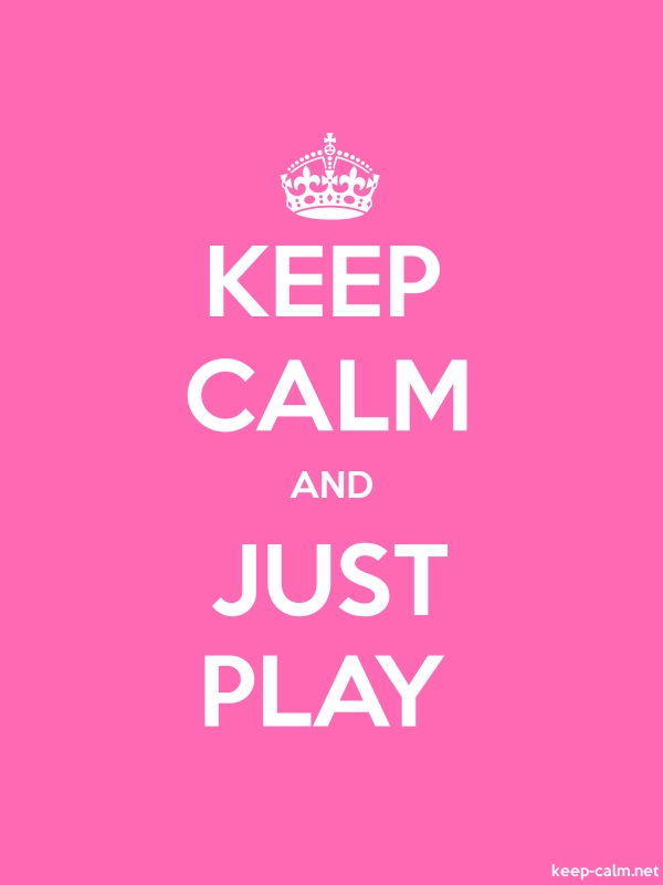 KEEP CALM AND JUST PLAY - white/pink - Default (600x800)