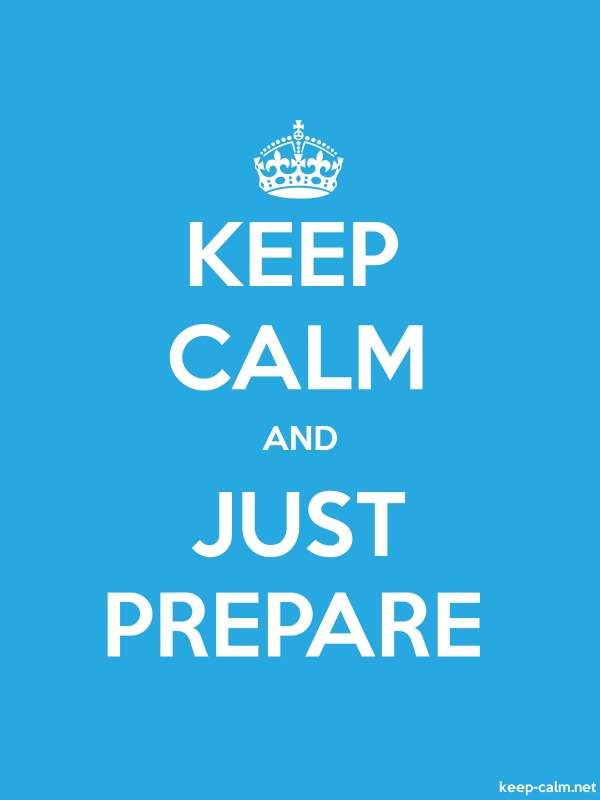 KEEP CALM AND JUST PREPARE - white/blue - Default (600x800)