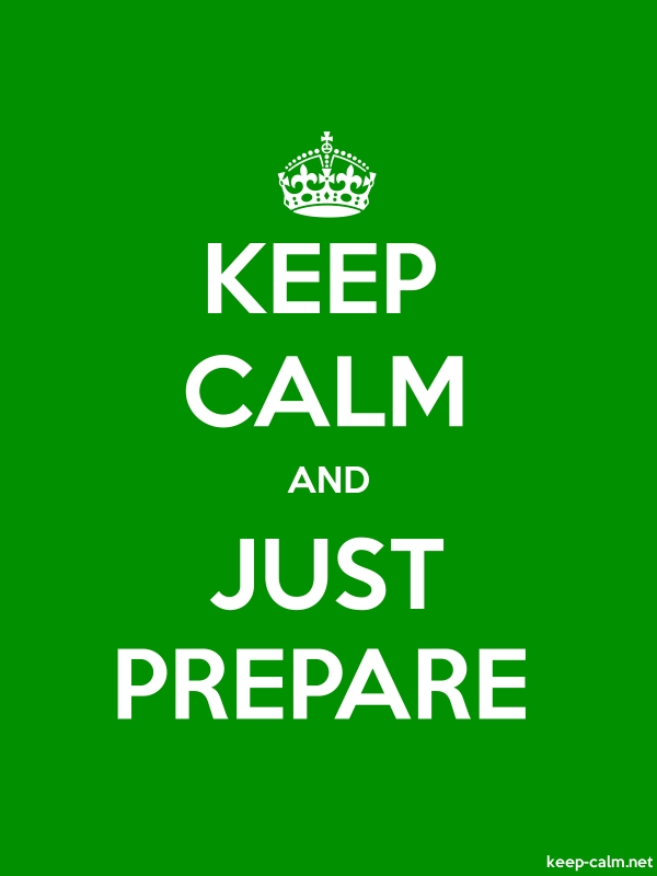 KEEP CALM AND JUST PREPARE - white/green - Default (600x800)