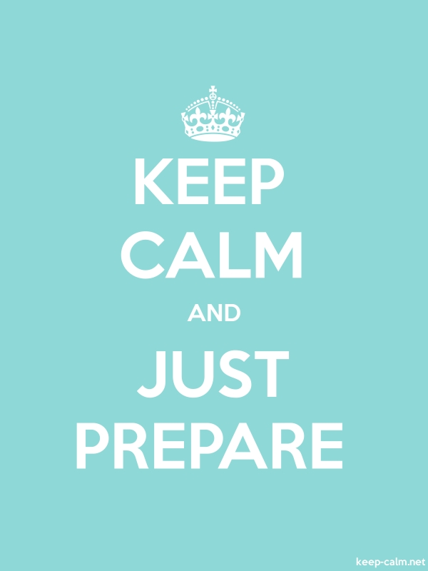 KEEP CALM AND JUST PREPARE - white/lightblue - Default (600x800)