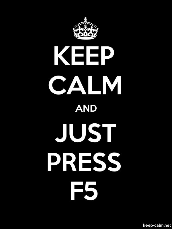 KEEP CALM AND JUST PRESS F5 - white/black - Default (600x800)