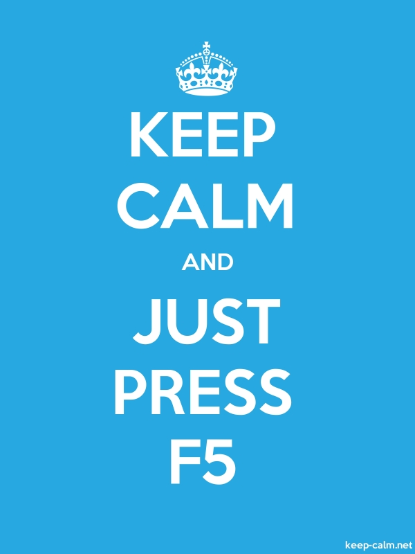 KEEP CALM AND JUST PRESS F5 - white/blue - Default (600x800)