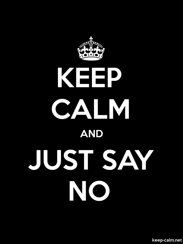 KEEP CALM AND JUST SAY NO - white/black - Default (600x800)