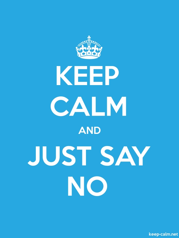 KEEP CALM AND JUST SAY NO - white/blue - Default (600x800)