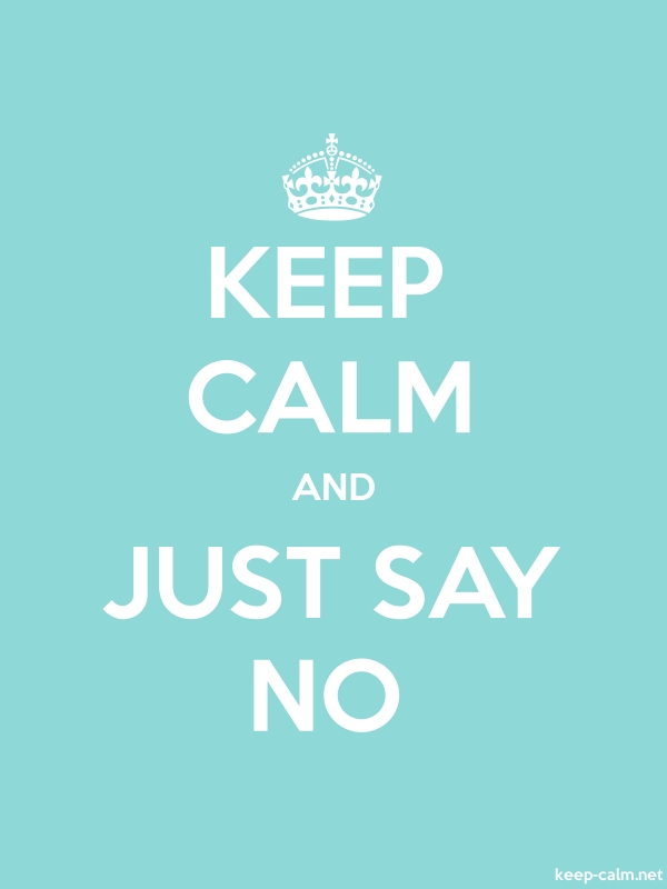 KEEP CALM AND JUST SAY NO - white/lightblue - Default (600x800)