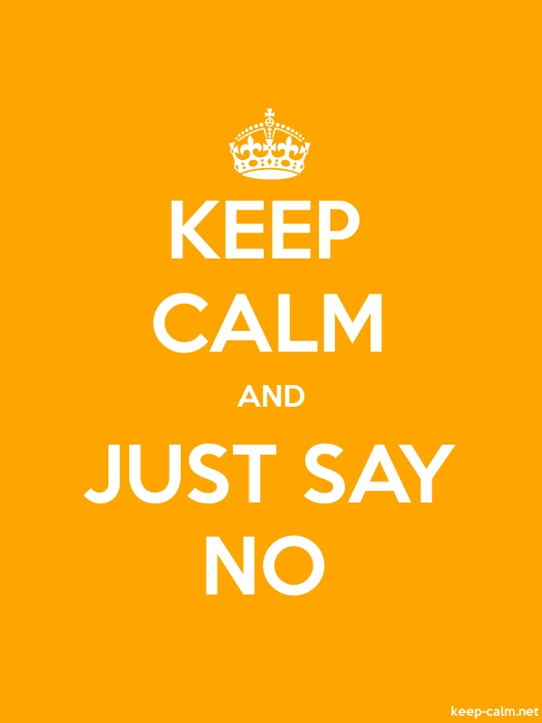 KEEP CALM AND JUST SAY NO - white/orange - Default (600x800)