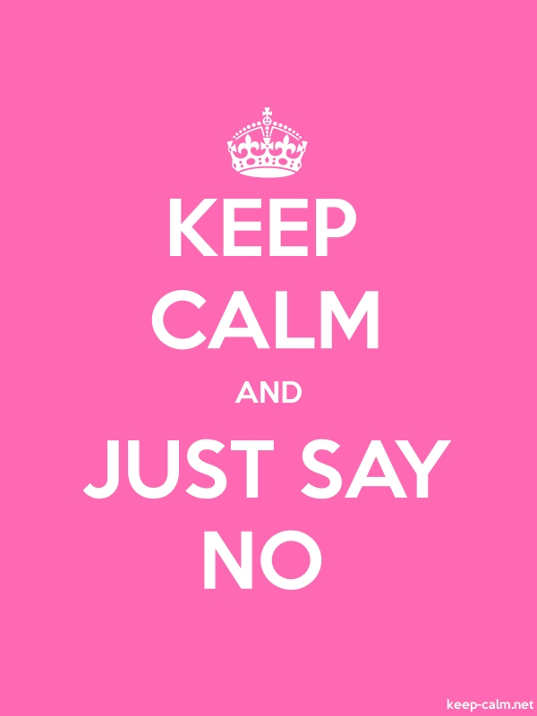 KEEP CALM AND JUST SAY NO - white/pink - Default (600x800)
