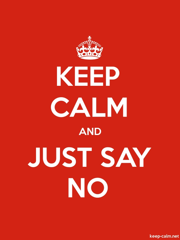 KEEP CALM AND JUST SAY NO - white/red - Default (600x800)
