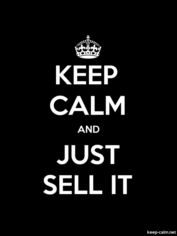 KEEP CALM AND JUST SELL IT - white/black - Default (600x800)