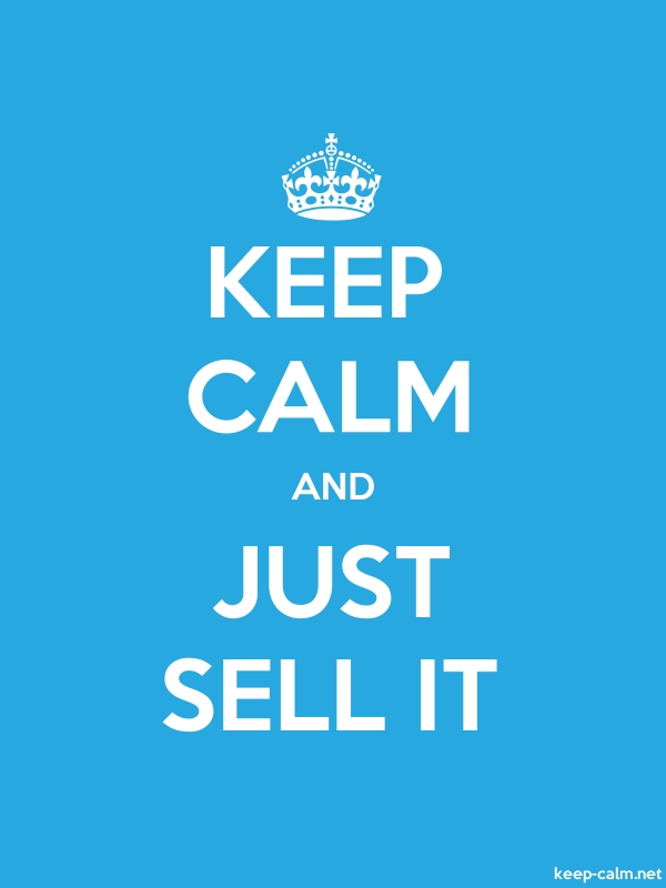 KEEP CALM AND JUST SELL IT - white/blue - Default (600x800)