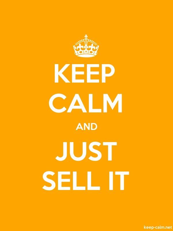 KEEP CALM AND JUST SELL IT - white/orange - Default (600x800)