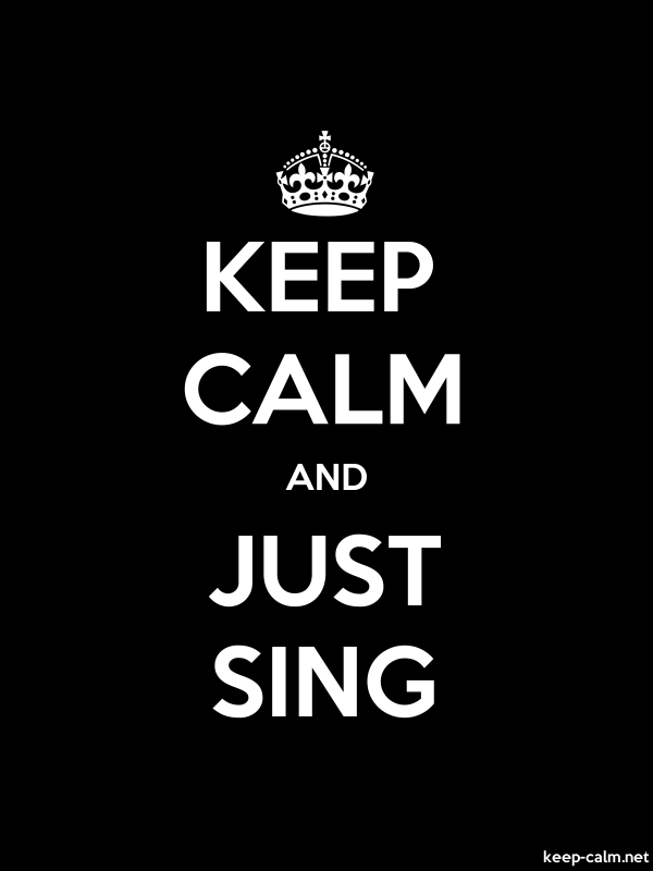 KEEP CALM AND JUST SING - white/black - Default (600x800)