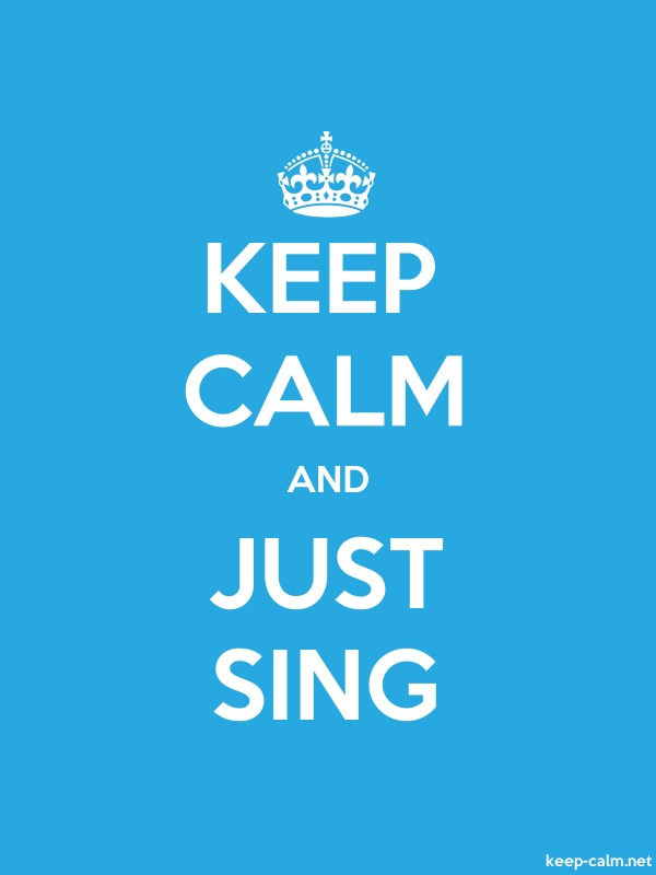 KEEP CALM AND JUST SING - white/blue - Default (600x800)