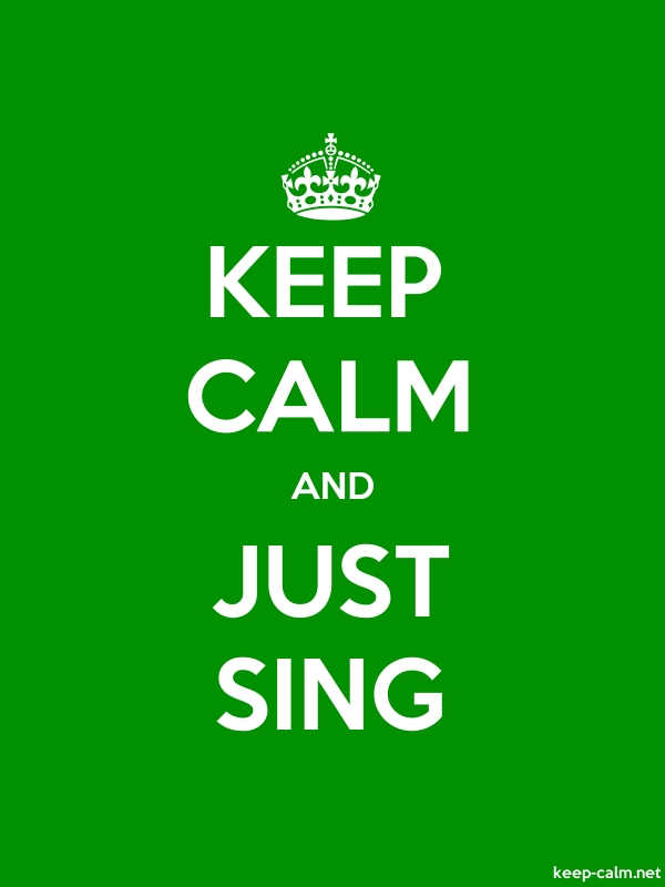 KEEP CALM AND JUST SING - white/green - Default (600x800)