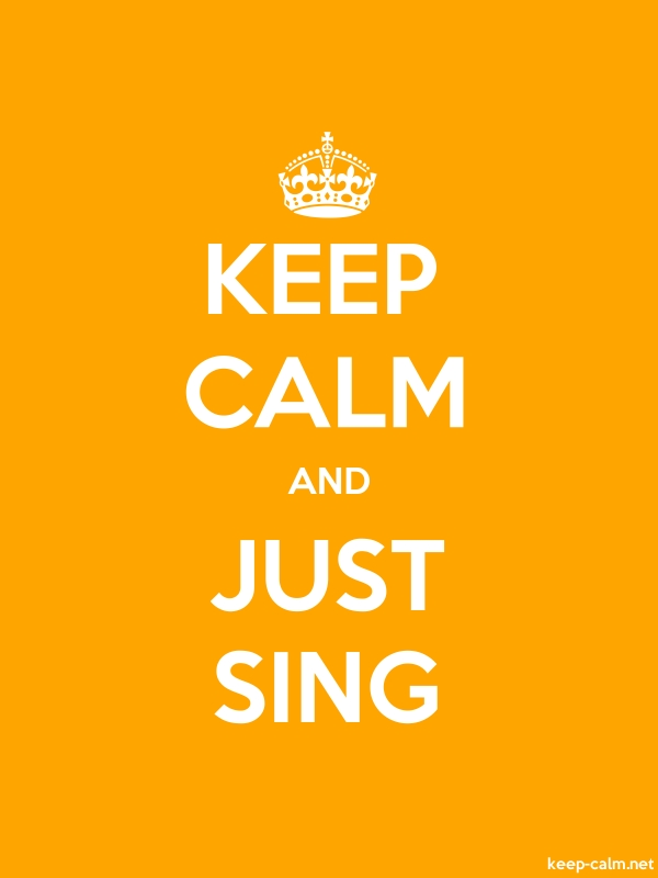 KEEP CALM AND JUST SING - white/orange - Default (600x800)