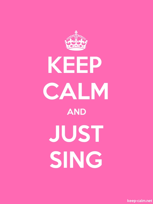KEEP CALM AND JUST SING - white/pink - Default (600x800)