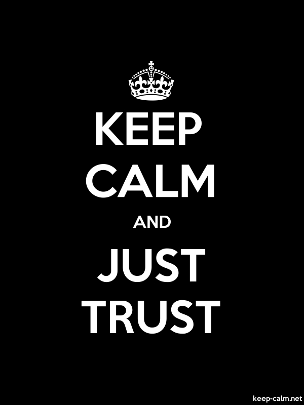 KEEP CALM AND JUST TRUST - white/black - Default (600x800)