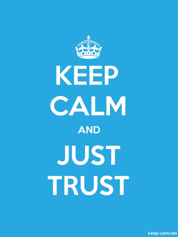 KEEP CALM AND JUST TRUST - white/blue - Default (600x800)