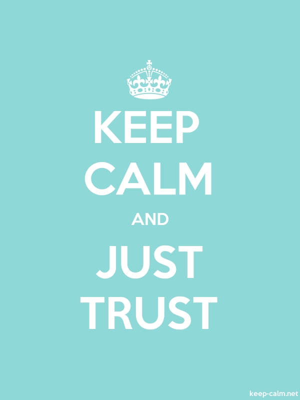 KEEP CALM AND JUST TRUST - white/lightblue - Default (600x800)
