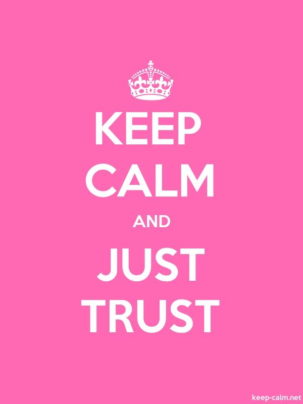 KEEP CALM AND JUST TRUST - white/pink - Default (600x800)
