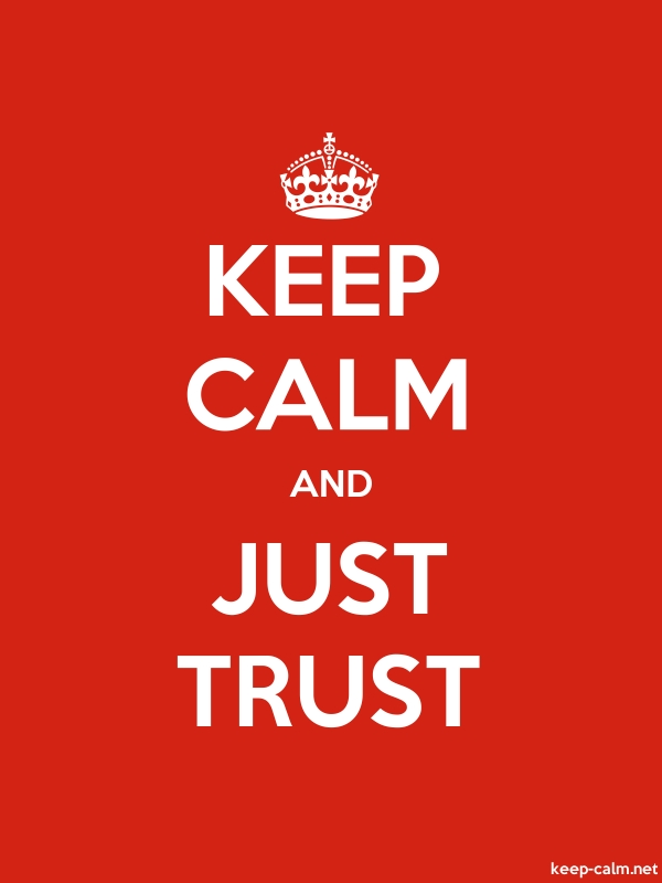 KEEP CALM AND JUST TRUST - white/red - Default (600x800)