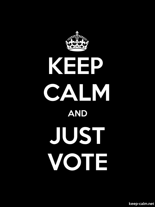 KEEP CALM AND JUST VOTE - white/black - Default (600x800)