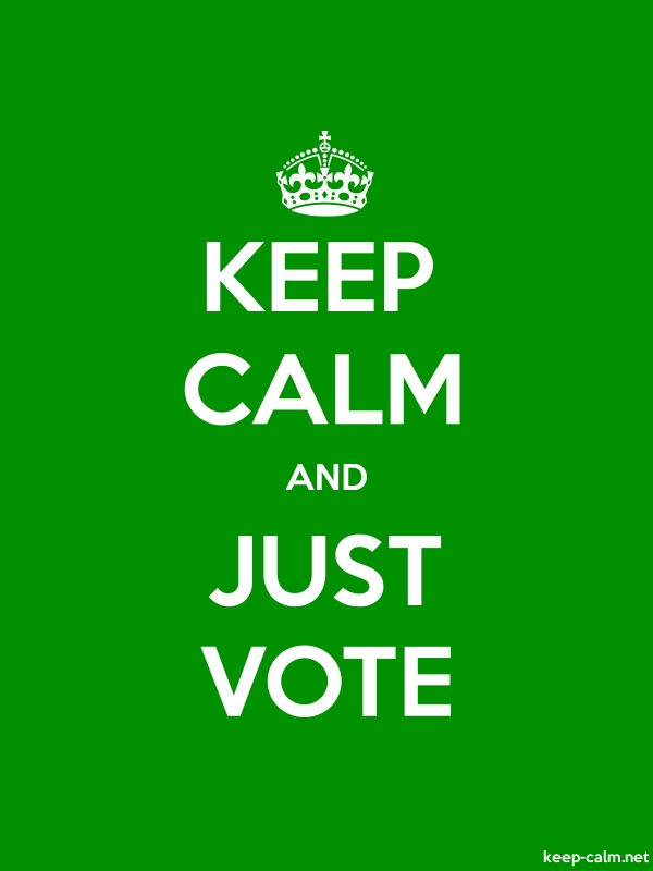KEEP CALM AND JUST VOTE - white/green - Default (600x800)