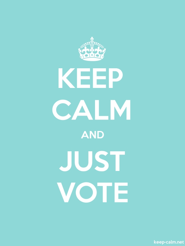 KEEP CALM AND JUST VOTE - white/lightblue - Default (600x800)