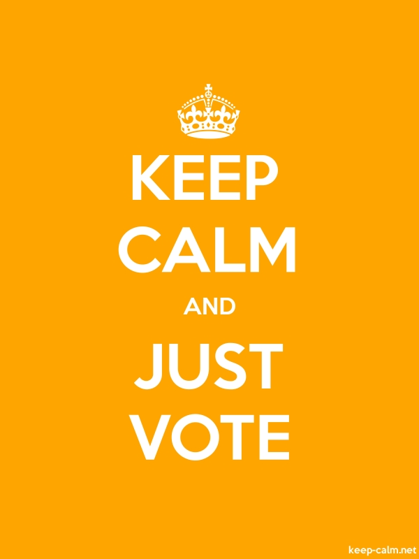 KEEP CALM AND JUST VOTE - white/orange - Default (600x800)