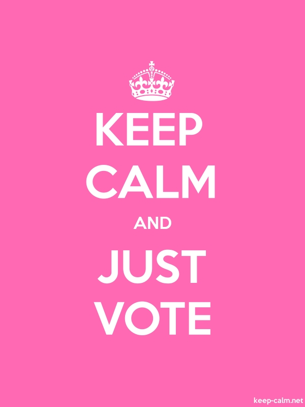 KEEP CALM AND JUST VOTE - white/pink - Default (600x800)