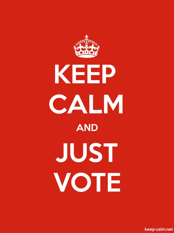 KEEP CALM AND JUST VOTE - white/red - Default (600x800)