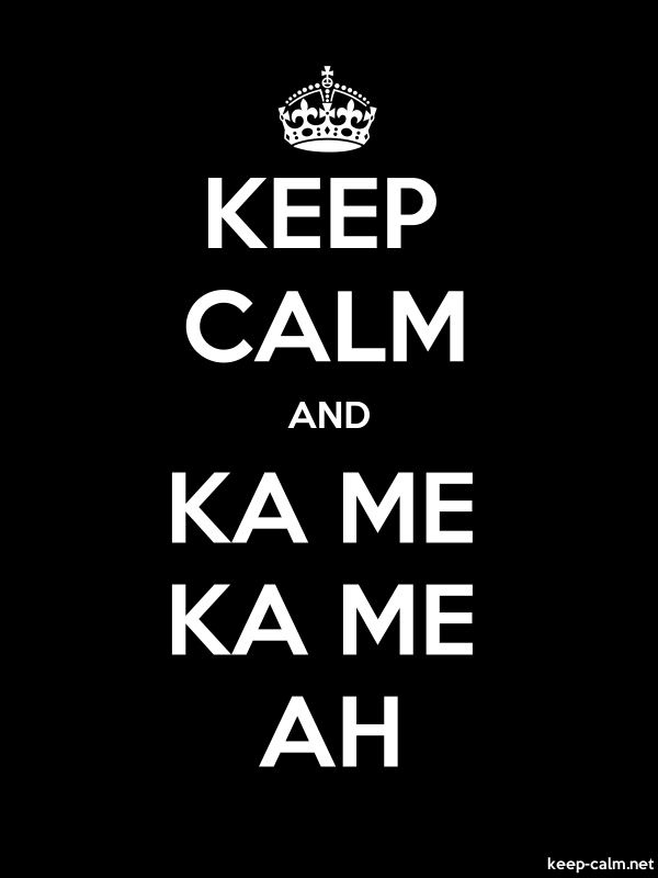 KEEP CALM AND KA ME KA ME AH - white/black - Default (600x800)